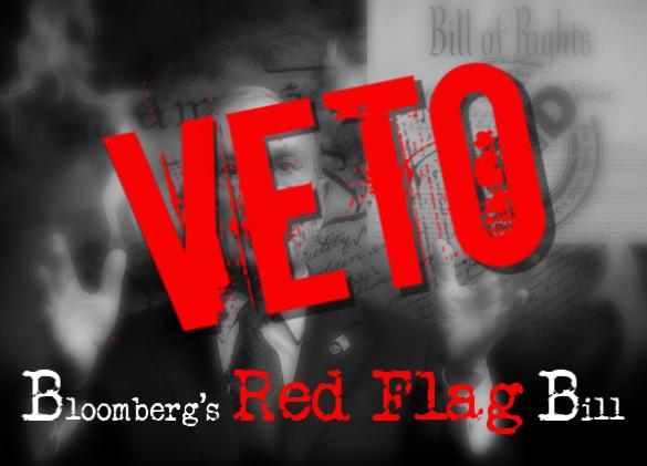 VETO Bloomberg's Red Flag Bill